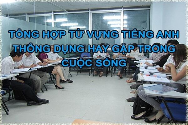 Tong-hop-tu-vung-tieng-anh-thong-dung