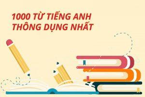 Làm Cách Nào Để Học Được 1000 Từ Tiếng Anh Thông Dụng Nhất