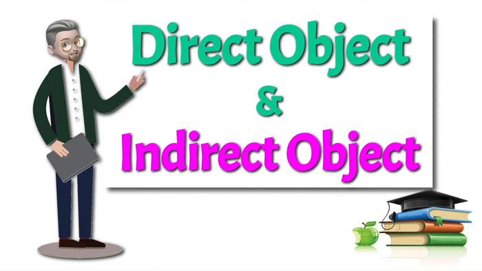 Túc từ gián tiếp (indirect object) và túc từ trực tiếp (direct object)