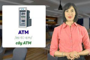 Những phương tiện giúp học tốt tiếng Anh giao tiếp ngân hàng